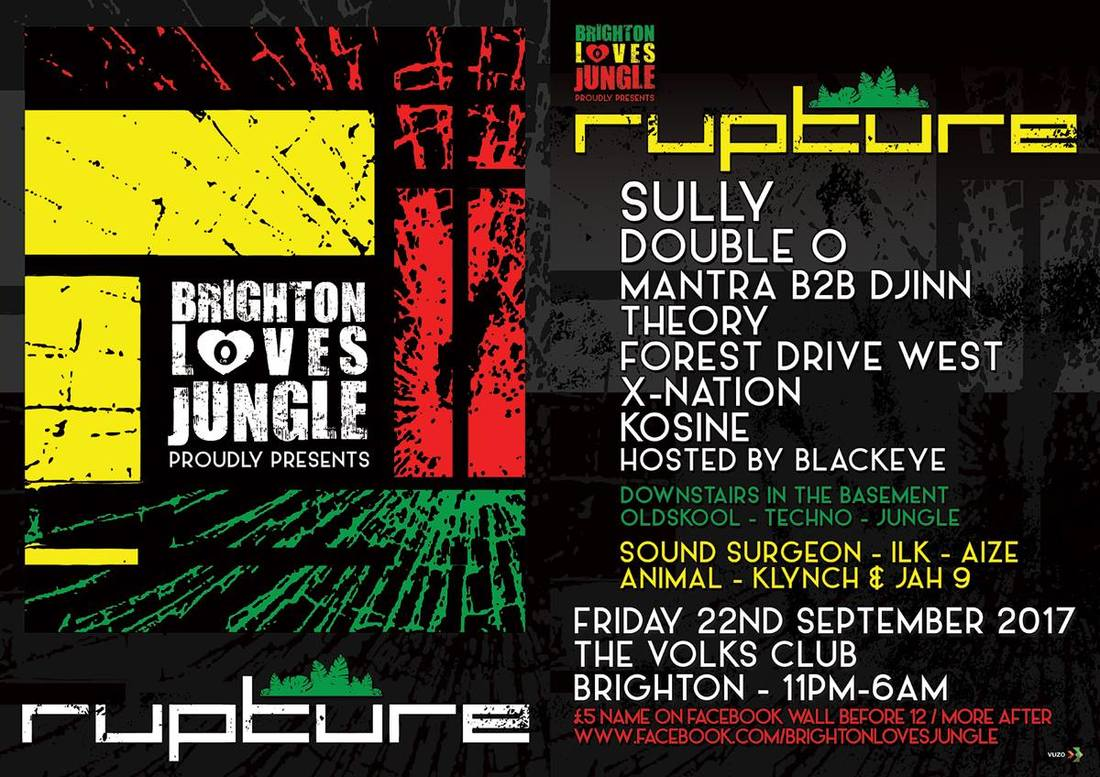 Rupture x Brighton Loves Jungle 22nd Sept @ Volks Brighton w/ Sully, Double O, Mantra, Djinn, Theory, Forest Drive West, X Nation, Kosine & Blackeye MC (drum and bass)