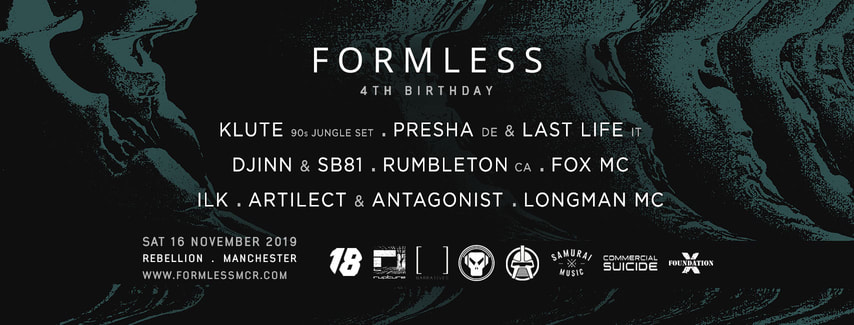 FORMLESS 4th Birthday, Manchester - 16th Nov: KLUTE (90s Jungle set), PRESHA & LAST LIFE, DJINN & SB81, RUMBLETON, ILK, ARTILECT & ANTAGONIST, FOX MC, LONGMAN MC