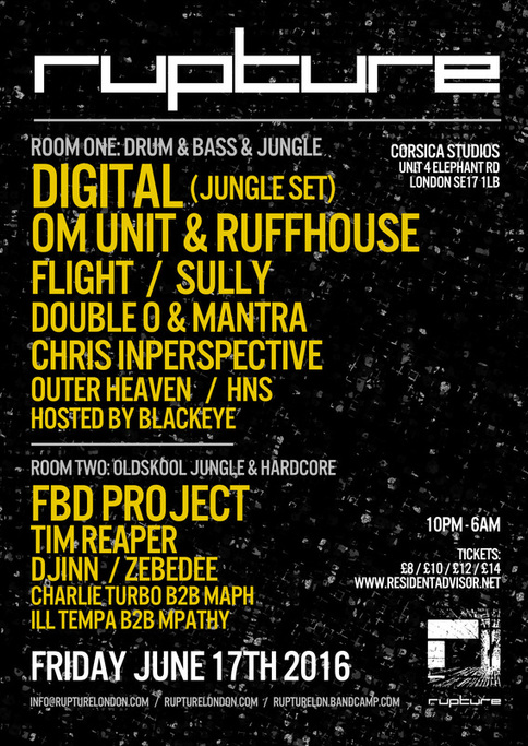 Rupture @ Corsica Studios, London : Digital, Om Unit, Ruffhouse, Flight, Sully, Double 0, Mantra, Chris Inperspective, Outer Heaven, HNS, FBD Project, Tim Reaper, Djinn & more